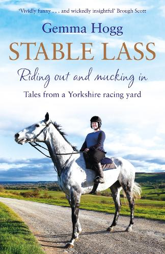 Stable Lass: Tales from a Yorkshire Racing Yard (Hardback)