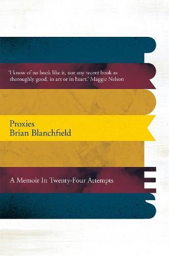 Proxies: A Memoir in Twenty-four Attempts (Paperback)