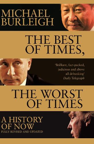 The Best of Times, The Worst of Times: A History of Now (Paperback)