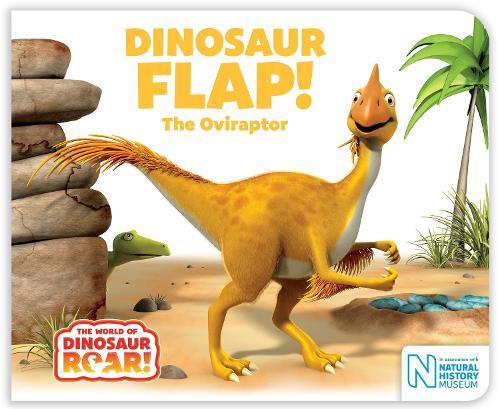 Dinosaur Flap! The Oviraptor - The World of Dinosaur Roar! (Board book)