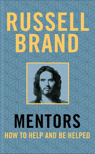 Mentors: How to Help and Be Helped (Hardback)