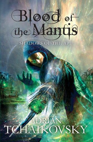Blood of the Mantis - Shadows of the Apt (Paperback)