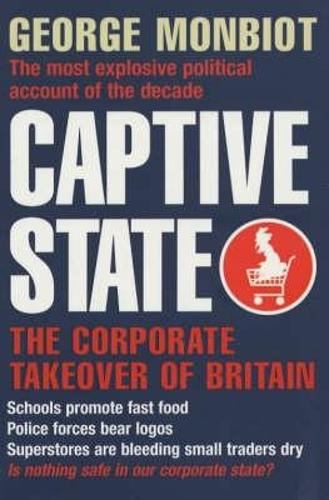 Captive State: The Corporate Takeover of Britain (Paperback)