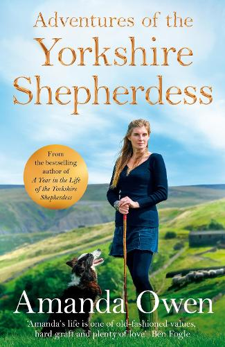Adventures Of The Yorkshire Shepherdess - The Yorkshire Shepherdess  (Hardback)