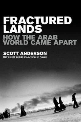 Fractured Lands: How the Arab World Came Apart (Paperback)
