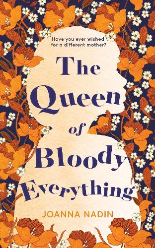 The Queen of Bloody Everything (Hardback)