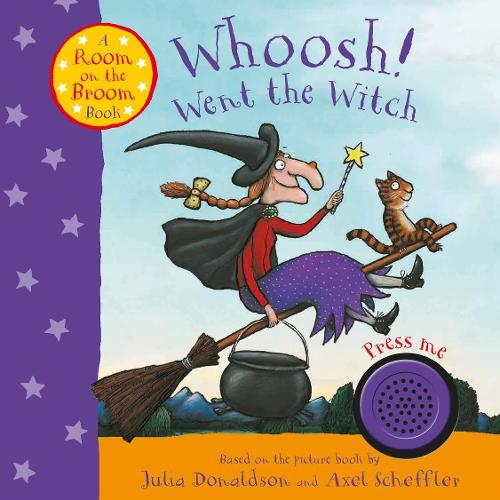 Whoosh! Went the Witch: A Room on the Broom Book (Board book)
