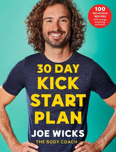 30 Day Kick Start Plan: 100 Delicious Recipes with Energy Boosting Workouts (Paperback)