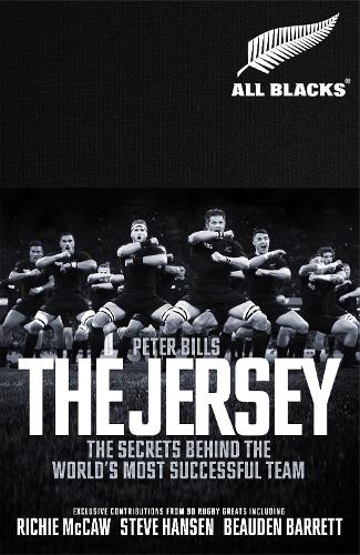 The Jersey: The All Blacks: The Secrets Behind the World's Most Successful Team (Hardback)