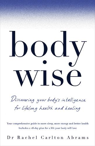 BodyWise: Discovering Your Body's Intelligence for Lifelong Health and Healing (Paperback)