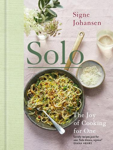 Solo: The Joy of Cooking for One (Hardback)