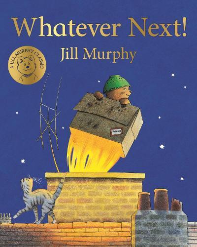 Whatever Next! by Jill Murphy | Waterstones
