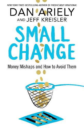 Small Change: Money Mishaps and How to Avoid Them (Hardback)