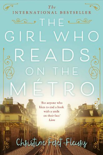 The Girl Who Reads on the Metro by Christine Feret-Fleury, Ros Schwartz |  Waterstones