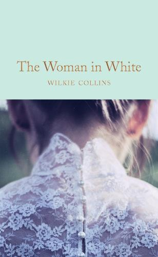 The Woman in White - Macmillan Collector's Library (Hardback)