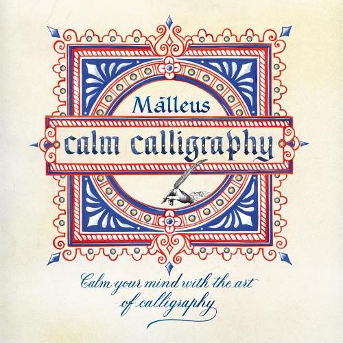 Calm Calligraphy: Calm your mind with the art of calligraphy (Paperback)