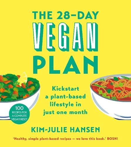 The 28-Day Vegan Plan: Kickstart a plant-based lifestyle in just one month (Paperback)