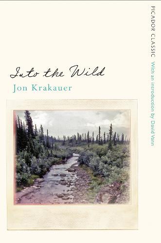Into the Wild - Picador Classic (Paperback)