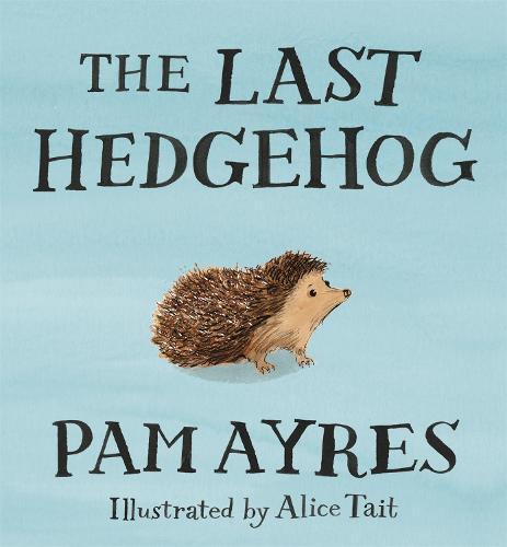 The Last Hedgehog (Hardback)
