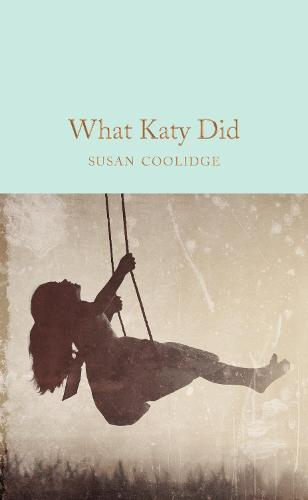 What Katy Did - Macmillan Collector's Library (Hardback)