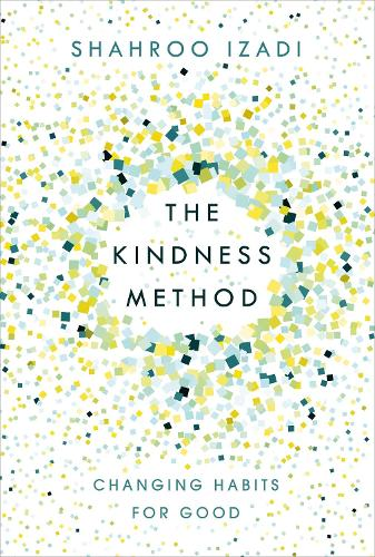 The Kindness Method: Changing Habits for Good (Paperback)