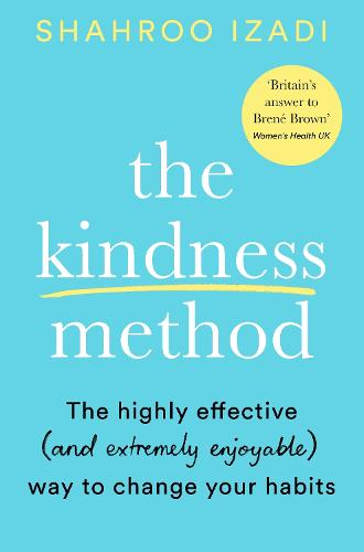 The Kindness Method: The Highly Effective (and most enjoyable) Way to Change Your Habits (Paperback)