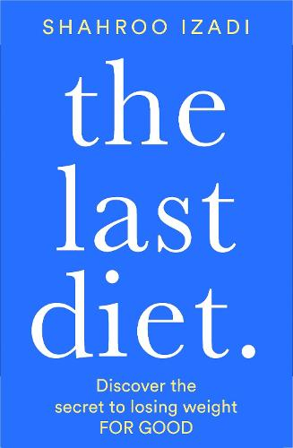 The Last Diet: Discover the Secret to Losing Weight - For Good (Paperback)