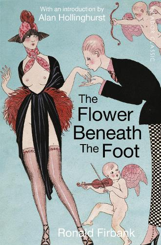 The Flower Beneath the Foot: Being a Record of the Early Life of St. Laura de Nazianzi - Picador Classic (Paperback)
