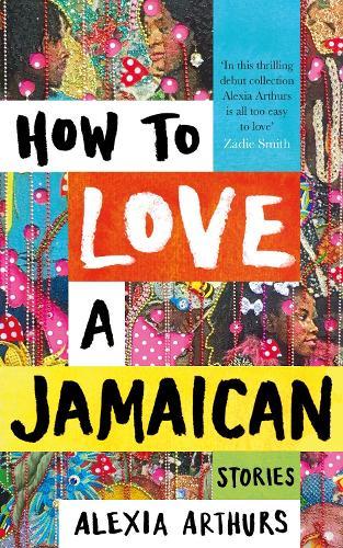 How to Love a Jamaican (Hardback)