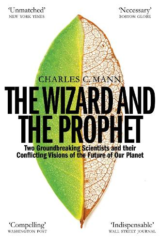 The Wizard and the Prophet: Science and the Future of Our Planet (Paperback)