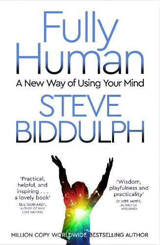 Fully Human: A New Way of Using Your Mind (Paperback)