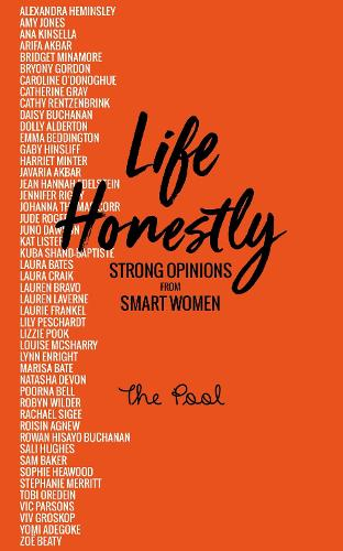Life Honestly: Strong Opinions from Smart Women (Hardback)