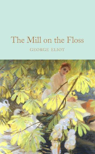 The Mill on the Floss - Macmillan Collector's Library (Hardback)