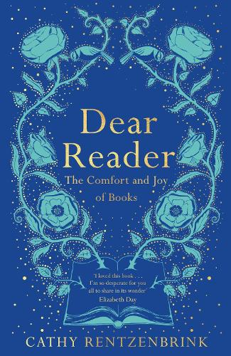 Dear Reader: The Comfort and Joy of Books (Paperback)