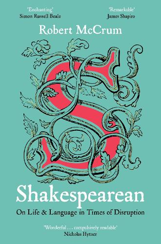 Shakespearean: On Life & Language in Times of Disruption (Paperback)