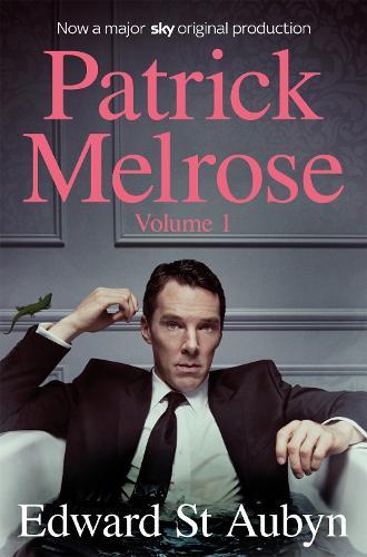 Patrick Melrose Volume 1: Never Mind, Bad News and Some Hope (Paperback)