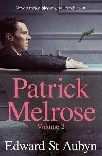 Patrick Melrose Volume 2: Mother's Milk and At Last (Paperback)