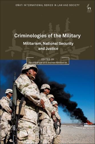 Criminologies of the Military: Militarism, National Security and Justice - Onati International Series in Law and Society (Hardback)