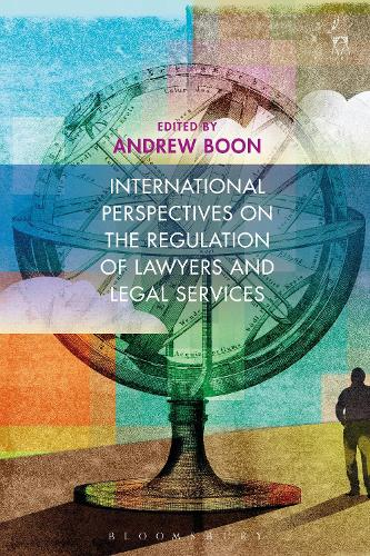 International Perspectives on the Regulation of Lawyers and Legal Services (Hardback)