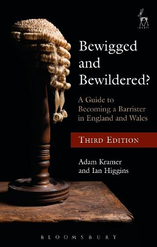 Bewigged and Bewildered?: A Guide to Becoming a Barrister in England and Wales (Paperback)