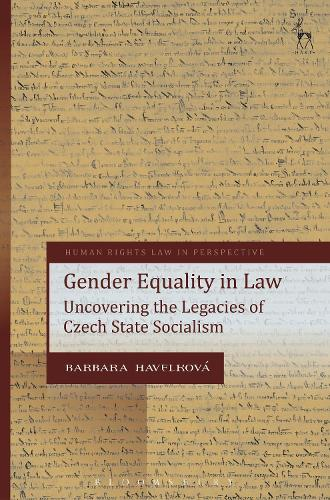 Gender Equality in Law: Uncovering the Legacies of Czech State Socialism - Human Rights Law in Perspective (Hardback)