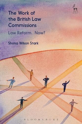 The Work of the British Law Commissions: Law Reform... Now? (Hardback)