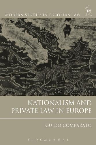 Nationalism and Private Law in Europe - Modern Studies in European Law (Paperback)