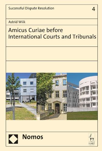 Amicus Curiae Before International Courts and Tribunals (Hardback)