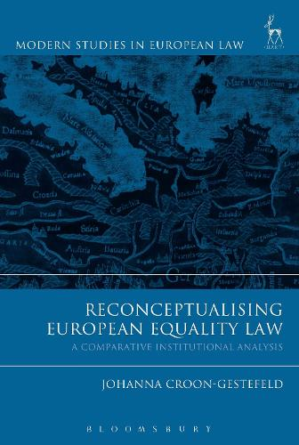 Reconceptualising European Equality Law: A Comparative Institutional Analysis - Modern Studies in European Law (Hardback)