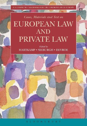 Cases, Materials and Text on European Law and Private Law - Ius Commune Casebooks for the Common Law of Europe (Paperback)