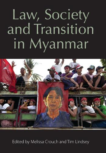Law, Society and Transition in Myanmar (Paperback)