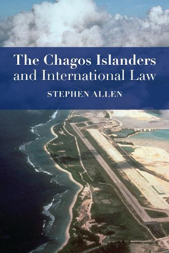 The Chagos Islanders and International Law (Paperback)