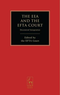 The EEA and the EFTA Court: Decentred Integration (Paperback)