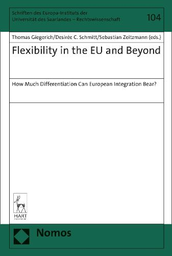 Flexibility in the EU and Beyond: How Much Differentiation Can European Integration Bear? (Hardback)